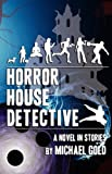 Horror House Detective, Michael Gold, 0984173811