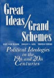 Great Ideas and Grand Schemes : Ideologies in the 19th and 20th Centuries, Schumaker, Paul and Kiel, Dwight C., 0070555192