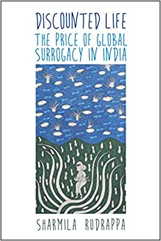 Discounted Life: The Price of Global Surrogacy in India