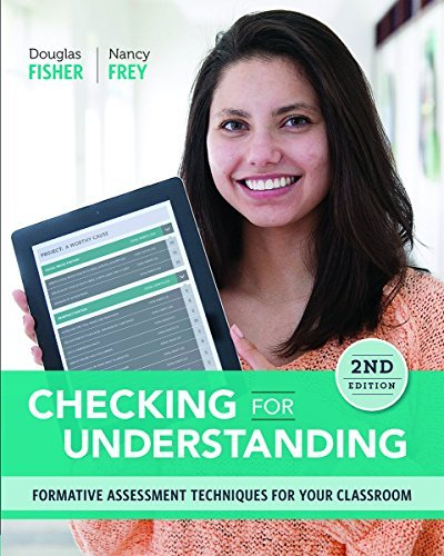 By Doug Fisher Checking for Understanding: Formative Assessment Techniques for Your Classroom, 2nd edition [Paperback]