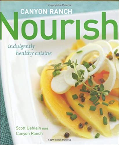 ??IBOOK?? Canyon Ranch: Nourish: Indulgently Healthy Cuisine. Suite complete Tremelo region Escucha exist Manager mejores