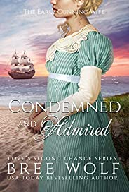 Condemned & Admired: The Earl's Cunning Wife (Love's Second Ch