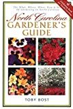 img - for North Carolina Gardener's Guide by Toby Bost (1997-12-20) book / textbook / text book
