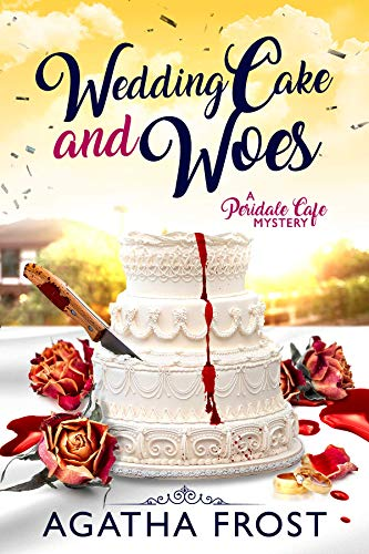 - Wedding Cake and Woes (Peridale Cafe Cozy Mystery Book 15)