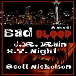 Bad Blood: A Vampire Thriller (The Spider Trilogy Book 1) | J. R. Rain,H. T. Night,Scott Nicholson