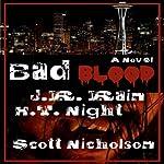 Bad Blood: A Vampire Thriller (The Spider Trilogy Book 1)   J. R. Rain,H. T. Night,Scott Nicholson