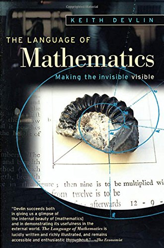 The Language of Mathematics: Making the Invisible Visible by Holt Paperbacks