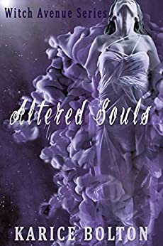 Altered Souls (Witch Avenue Series #2) by [Bolton, Karice]