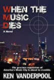 When the Music Dies, Ken VanDerpool, 1937937003