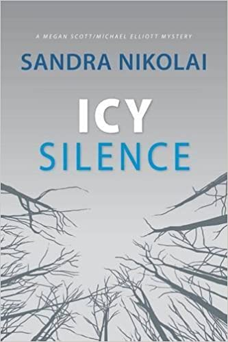 Book Icy Silence (A Megan Scott/Michael Elliott Mystery) by Sandra Nikolai (2015-11-01)