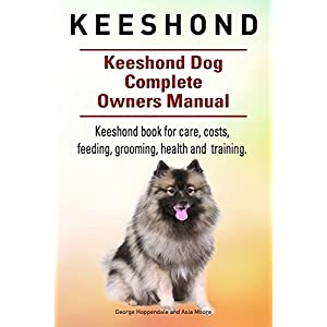 Keeshond Dog. Keeshond dog book for care, costs, feeding, grooming, health and training. Keeshond dog Owners Manual. 13