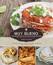 Muy Bueno: Tres Generaciones de Auténtico Sabor Mexicano (Spanish Edition)