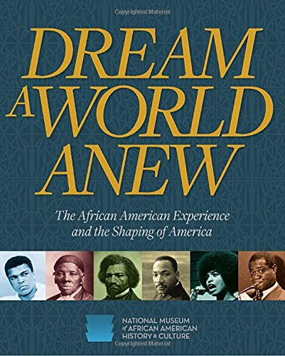 Search : Dream a World Anew: The African American Experience and the Shaping of America