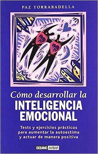 Resultado de imagen para como desarrollar la inteligencia emocional paz torrabadella