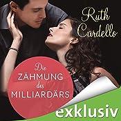 Die Zähmung des Milliardärs (Das Dienstmädchen des Milliardärs 3) | Ruth Cardello