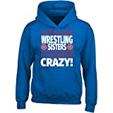 Eternally Gifted Crazy Wrestling Family - Don't Mess With Wrestling Sisters - Adult Hoodie