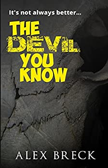 The Devil You Know by [Breck, Alex]