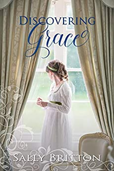 Discovering Grace: A Regency Romance (Inglewood Book 2) by [Britton, Sally]