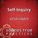 Self-Inquiry |  Adyashanti
