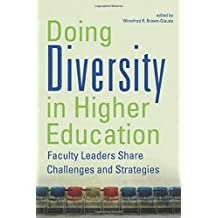 Doing Diversity in Higher Education: Faculty Leaders Share Challenges and Strategies