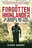 The Forgotten Highlander, Alistair Urquhart, 161608152X