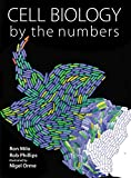 Cell Biology by the Numbers 1st Edition