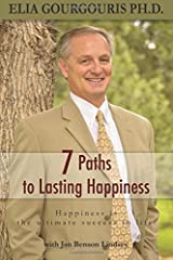 7 Paths to Lasting Happiness: Happiness the Ultimate Success in Life Paperback