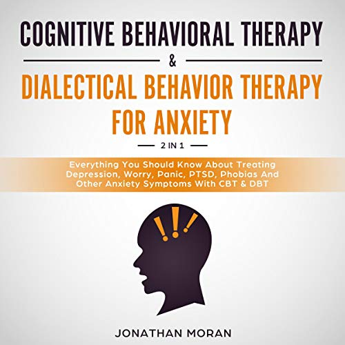 Pdf Health Cognitive Behavioral Therapy and Dialectical Behavior Therapy for Anxiety: Everything You Should Know About Treating Depression, Worry, Panic, PTSD, Phobias, Health, Social Negative Thinking Attacks