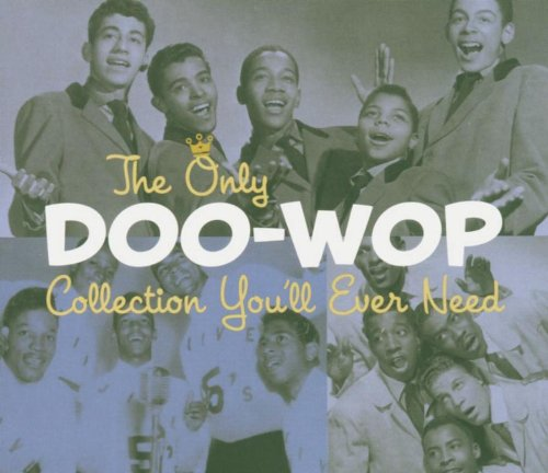 The Only Doo-Wop Collection You'll Ever Need- 2 CS Set