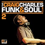 The Craig Charles Funk & Soul Club Vo...