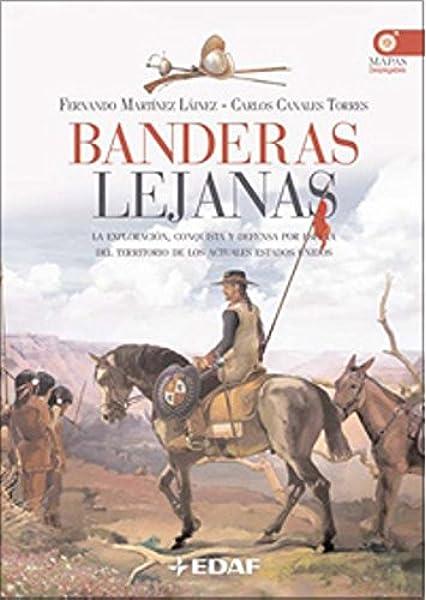 Banderas Lejanas (Clio. Crónicas de la Historia): Amazon.es: Martínez Láinez, Fernando, Canales Torres, Carlos, Sánchez, Ricardo, Sánchez, Ricardo: Libros