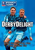 Derby Delight - Ipswich Town wins over Norwich City [DVD]