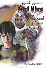Spirit Wings The Sound of Heaven: Book Seven Paperback