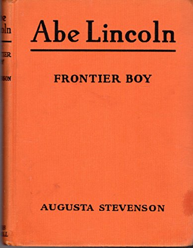 Abe Lincoln: Frontier Boy (Childhood of Famous Americans Series)