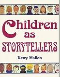 Children As Storytellers, Mallan, Kerry, 0435087797