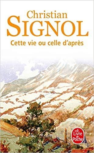 Amazon Fr Cette Vie Ou Celle D Apres Christian Signol