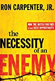 The Necessity of an Enemy: How the Battle You Face Is Your Best Opportunity