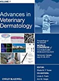 Advances in Veterinary Dermatology, Volume 7: Proceedings of the Seventh World Congress of Veterinary Dermatology, Vancouver, Canada, July 24 - 28, 2012