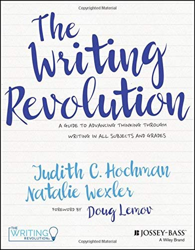 The Writing Revolution: A Guide to Advancing Thinking Through Writing in All Subjects and Grades - Writing Lessons 50
