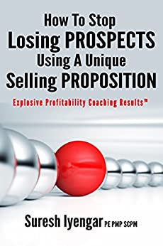 How To Stop Losing Prospects Using A Unique Selling Proposition