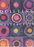 img - for Quilting Masterclass: Inspiration and Techniques from 50 of the World's Finest Quilt Artists by Katherine Guerrier (2003-02-01) book / textbook / text book