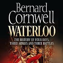 Waterloo: The History of Four Days, Three Armies, and Three Battles Audiobook by Bernard Cornwell Narrated by Bernard Cornwell, Dugald Bruce Lockhart