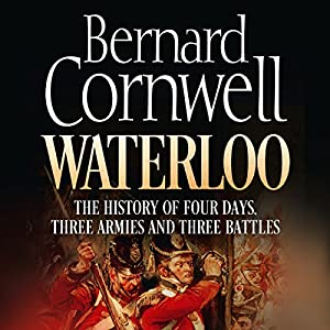 Waterloo: The History of Four Days, Three Armies, and Three Battles Audiobook