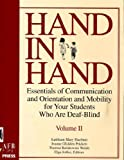 Hand in Hand : Essentials of Communication and Orientation and Mobility for Your Students Who Are Deaf-Blind, , 0891289372
