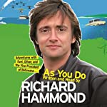 As You Do: Adventures With Evel, Oliver, and The Vice-President Of Botswana | Richard Hammond