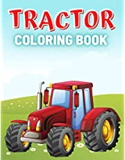 Tractor Coloring Book: For Boys and Girls Who Love Tractors - Ages 4-8
