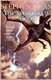 The Splintered Gods (SILVER KINGS)