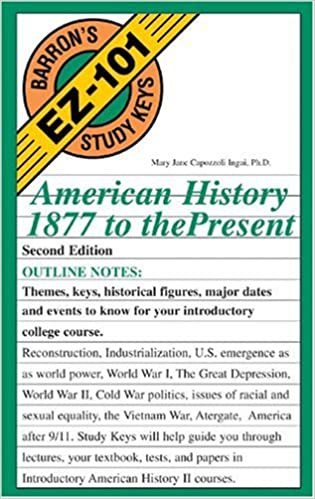 com american history to the present barron s ez  american history 1877 to the present barron s ez 101 study keys 2nd edition