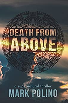 Death from Above: A Supernatural Thriller (Lizard Wong Book 1) by [Polino, Mark]