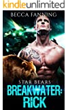 Breakwater: Rick (BBW Bad Boy Space Bear Shifter Romance) (Star Bears Book 2)